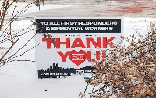 Many places have put up signs to support and thank essential workers, including this one from Calvary Church.